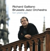 Richard Galliano, Brussels Jazz Orchestra: Ten Years Ago - CD