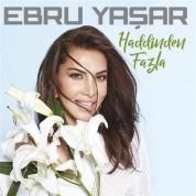 Ebru Yaşar: Haddinden Fazla - CD