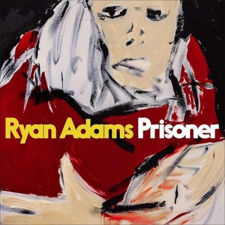 Ryan Adams: Prisoner - Plak