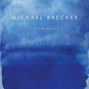 Michael Brecker: Pilgrimage - CD