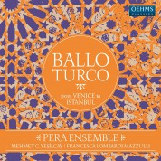 Pera Ensemble, Mehmet C. Yeşilçay, Francesca Lombardi Mazzulli: Ballo Turco (From Venice to Istanbul) - Plak