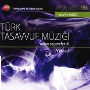 Çeşitli Sanatçılar: TRT Arşiv Serisi 196 - Türk Tasavvuf Müziği'nden Seçmeler 6 - CD