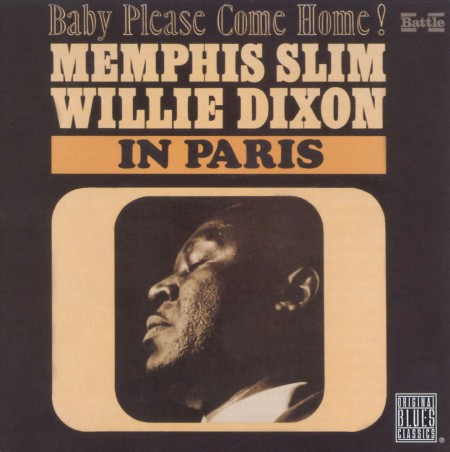 Memphis Slim, Willie Dixon: In Paris: Baby Please Come Home! - CD