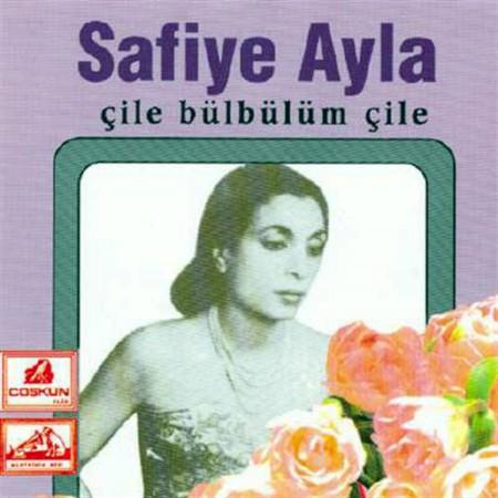 Safiye Ayla: Çile Bülbülüm Çile - CD