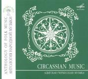 Çeşitli Sanatçılar: Anthology of Folk Music: Circassian Music - CD
