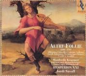 Manfredo Kraemer, Jordi Savall, Hespèrion XXI: Altre Follie (1500 - 1750) - CD
