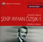 Şekip Ayhan Özışık, Çeşitli Sanatçılar: TRT Arşiv Serisi 109 - Şekip Ayhan Özışık 1 - CD