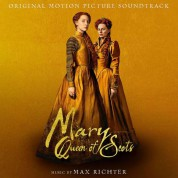 Max Richter: Mary Queen Of Scots - Plak