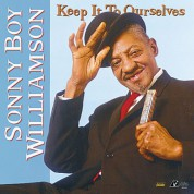 Sonny Boy Williamson: Keep It To Ourselves (200g-edition) - Plak