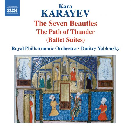 Royal Philharmonic Orchestra, Dmitry Yablonsky: Karayev: 7 Beauties & In the Path of Thunder - CD