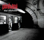 Pinhani: Dur Söyleme - CD