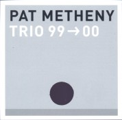 Pat Metheny Trio: Trio 99 > 00 - CD