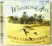 Wishbone Ash: Sometime World: An Mca Travelogue - CD