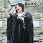 Seza Kırgız: Kavuşmalarımız 2 - CD