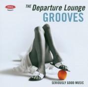 Çeşitli Sanatçılar: The Departure Lounge - Grooves - CD