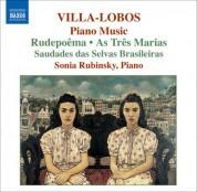 Sonia Rubinsky: Villa-Lobos, H.: Piano Music, Vol. 6 - Rudepoema / As tres Marias / Saudades das selvas brasileiras - CD