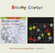 Benny Carter: Can Can and Anything Goes + Aspects - CD