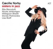 Caecilie Norby: Sisters In Jazz - CD