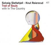 Solveig Slettahjell, Knut Reiersrud: Trail Of Souls - CD