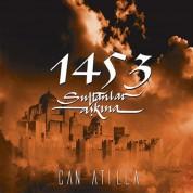Can Atilla: 1453 Sultanlar Aşkına - CD