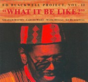 Ed Blackwell: The Ed Blackwell Project Vol. II - What It Be Like? - CD