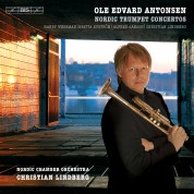 Ole Edvard Antonsen, Nordic Chamber Orchestra Sundsvall Sweden, Christian Lindberg: Ole Edvard Antonsen plays Nordic Trumpet Concertos - CD