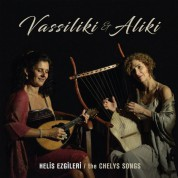 Vassiliki Papageorgiou, Aliki Markantonatou: Helis Ezgileri - The Chelys Songs - CD