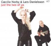 Caecille Norby, Lars Danielsson: Just the Two of Us - CD