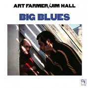 Art Farmer, Jim Hall: Big Blues - Plak