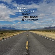 Mark Knopfler: Down the Road Wherever - Plak