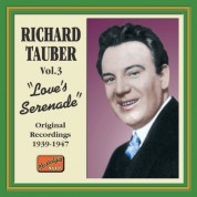 Richard Tauber, Vol. 3: Love's Serenade (Original Recordings 1939-1947) - CD