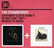 The Cranberries: Everybody Else Is Doing It, So Why Can't We?/ No Need To Argue - CD