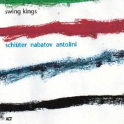 Wolfgang Schlüter, Simon Nabatov, Charly Antolini: Swing Kings - CD