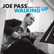 Joe Pass: Quartet & Septet - Walking Up (His Earliest Recordings as a Leader, Including his 1962 LP Sounds Of Synanon) - CD
