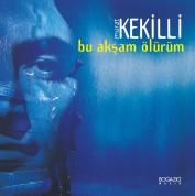 Murat Kekilli: Bu Akşam Ölürüm - Plak