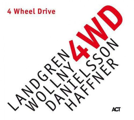 Nils Landgren, Michael Wollny, Lars Danielsson, Wolfgang Haffner: 4 Wheel Drive - Plak
