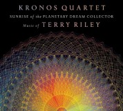 Kronos Quartet: Sunrise of the Planetary Dream Collector - Music of Terry Riley - CD