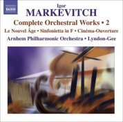Christopher Lyndon-Gee: Markevitch, I.: Complete Orchestral Works, Vol. 2 - CD