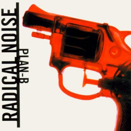 Radical Noise: Plan-B - CD