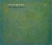 Giovanni Guidi Trio: City of Broken Dreams - CD
