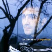 Cengiz Özkan: Ah İstanbul - CD