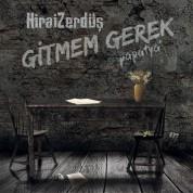 Hirai Zerdüş: Gitmem Gerek / Papatya - CD