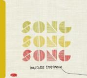 Baptiste Trotignon, Minino Garay, Jeanne Added, Melody Gardot, Christophe Miossec, Monica Passos: Song, Song, Song - CD