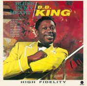 B.B. King: Blues In My Heart (Limited Edition + 4 Bonus Tracks) - Plak