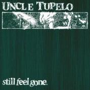 Uncle Tupelo: Still Feel Gone - Plak