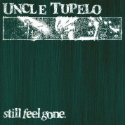 Uncle Tupelo: Still Feel Gone - Plak