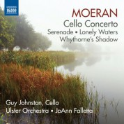 JoAnn Falletta, Guy Johnston, Ulster Orchestra: Moeran: Cello Concerto - Serenade - CD