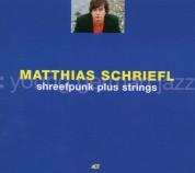 Matthias Schriefl: Shreefpunk Plus Strings - CD