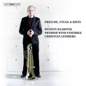 Øystein Baadsvik, Swedish Wind Ensemble, Christian Lindberg: Prelude, Fnugg and Riffs - CD