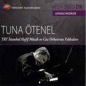 Tuna Ötenel: TRT Arşiv Serisi 218 - TRT İstanbul Hafif Müzik ve Caz Orkestrası Yıldızları - CD